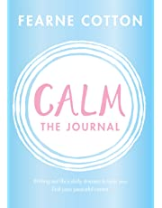 Calm: The Journal: Writing out life's daily stresses to help you find your peaceful centre
