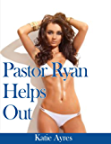 Pastor Ryan Helps Out (Taboo Pastor Erotica)