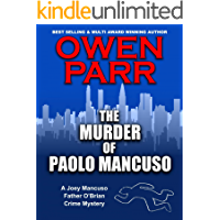 The Murder of Paolo Mancuso: A Joey Mancuso, Father O'Brian Crime Mystery