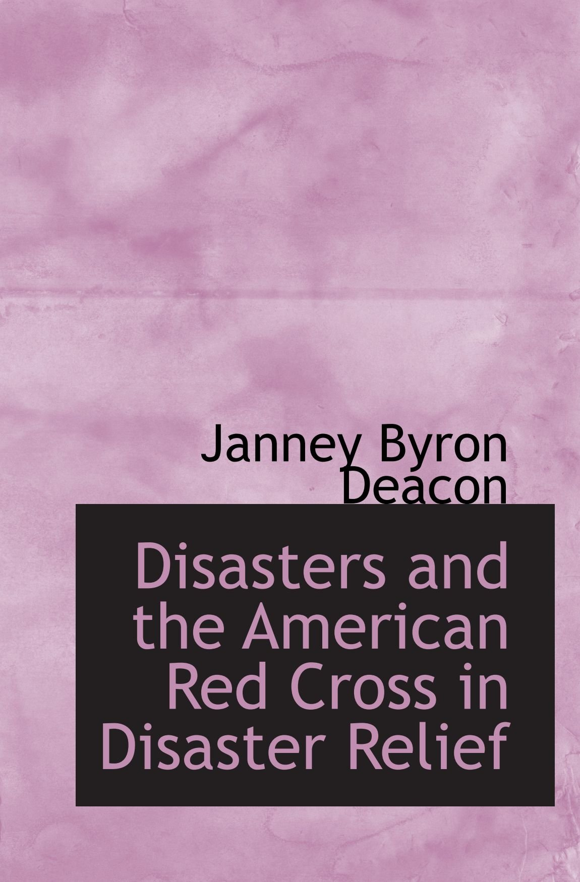 Download Disasters and the American Red Cross in Disaster Relief pdf