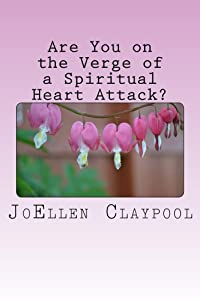 Are You on the Verge of a Spiritual Heart Attack?