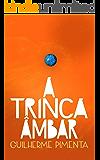 A Trinca Âmbar (A Canção Púrpura Livro 1)