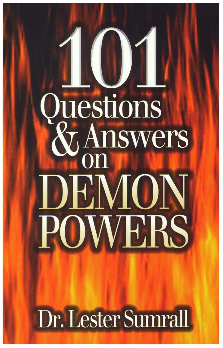 101 Questions & Answers on Demon Powers: Lester Frank Sumrall:  9781585682027: Amazon.com: Books