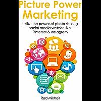 PICTURE POWER MARKETING (Social Media Bundle): Utilize the power of photo sharing social media website like Pinterest & Instagram (English Edition)