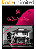 """""""But We Love Each Other"""" Part 1: """"A Young Sister Growing Up Way Too Fast"""" Books 1-6 available."""