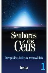 Senhores dos Céus: Transpondo o limte de nossa realidade (Portuguese Edition) Kindle Edition