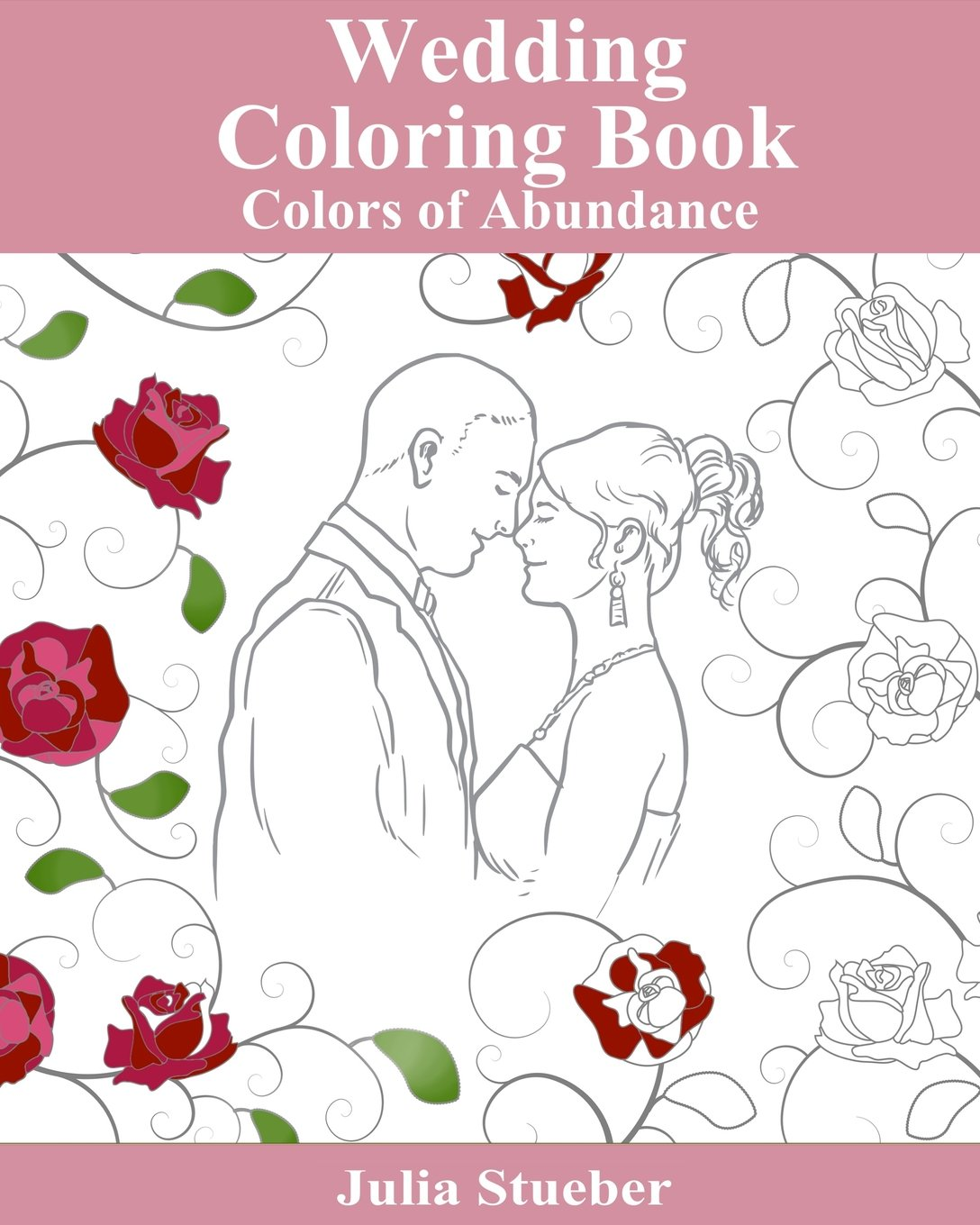 Wedding Coloring Book: Adult Coloring Book (Colors of Abundance ...