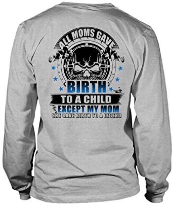 I gave Birth to a Legend Long Sleeve t-Shirt