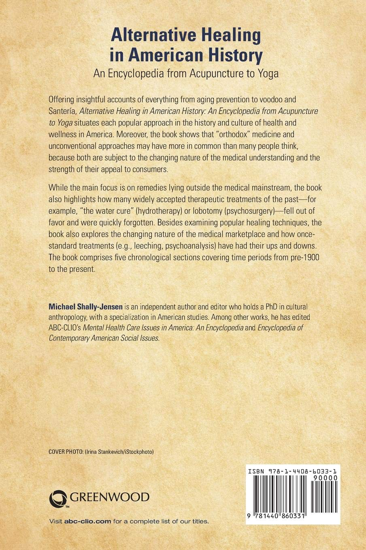 Alternative Healing in American History: An Encyclopedia