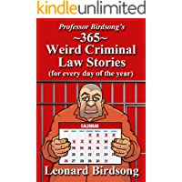 "Professor Birdsong's ""365"" Weird Criminal Law Stories for Every Day of the Year"