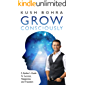 Grow Consciously: A Seeker's Guide to Success, Happiness and Freedom