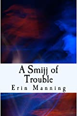A Smijj of Trouble (Tales of Telmaja Book 6) Kindle Edition