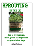 Sprouting in the UK:  How to Grow Beans, Greens and Superfoods