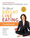 The Official Bright Line Eating Cookbook: Weight Loss Made Simple