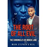 The Root Of All Evil: The Chronicles of Brock Lane (Crime Fiction Series)