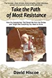 Take the Path of Most Resistance: How the Appalachian Trail Saved Me from the Sixties and Taught Me Everything You Need to Know