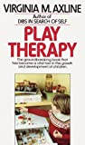Play Therapy: The Groundbreaking Book That Has