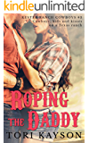 Roping the Daddy: a sweet cowboy romance (Kester Ranch Cowboys Book 3)