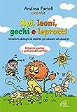 Api, leoni, gechi e leprotti. Metafore, dialoghi e attività per educare e educarsi