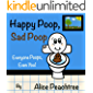 Happy Poop, Sad Poop: Everyone Poops, Even You! (Happy, Sad Books)