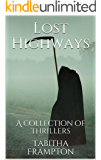 Lost Highways: A collection of thrillers