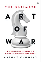 The Ultimate Art of War: A Step-by-Step Illustrated Guide to Sun Tzu's Teachings Kindle Edition