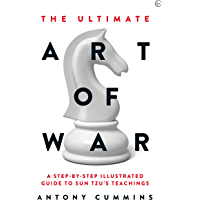 The Ultimate Art of War: A Step-by-Step Illustrated Guide to Sun Tzu's Teachings