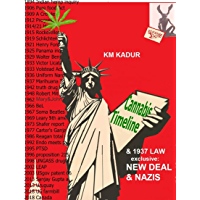 CANNABIS TIMELINE: exclusive research reveals: the secret history of the MARIHUANA TAX LAW of 1937: NEW DEAL & NAZIS (English Edition)