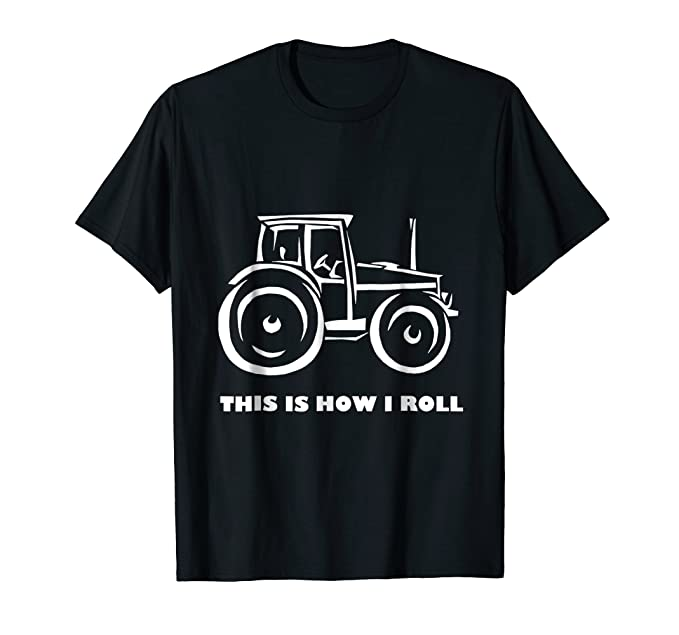 Amazon Com This Is How I Roll Farming Farmer Tractor T Shirt