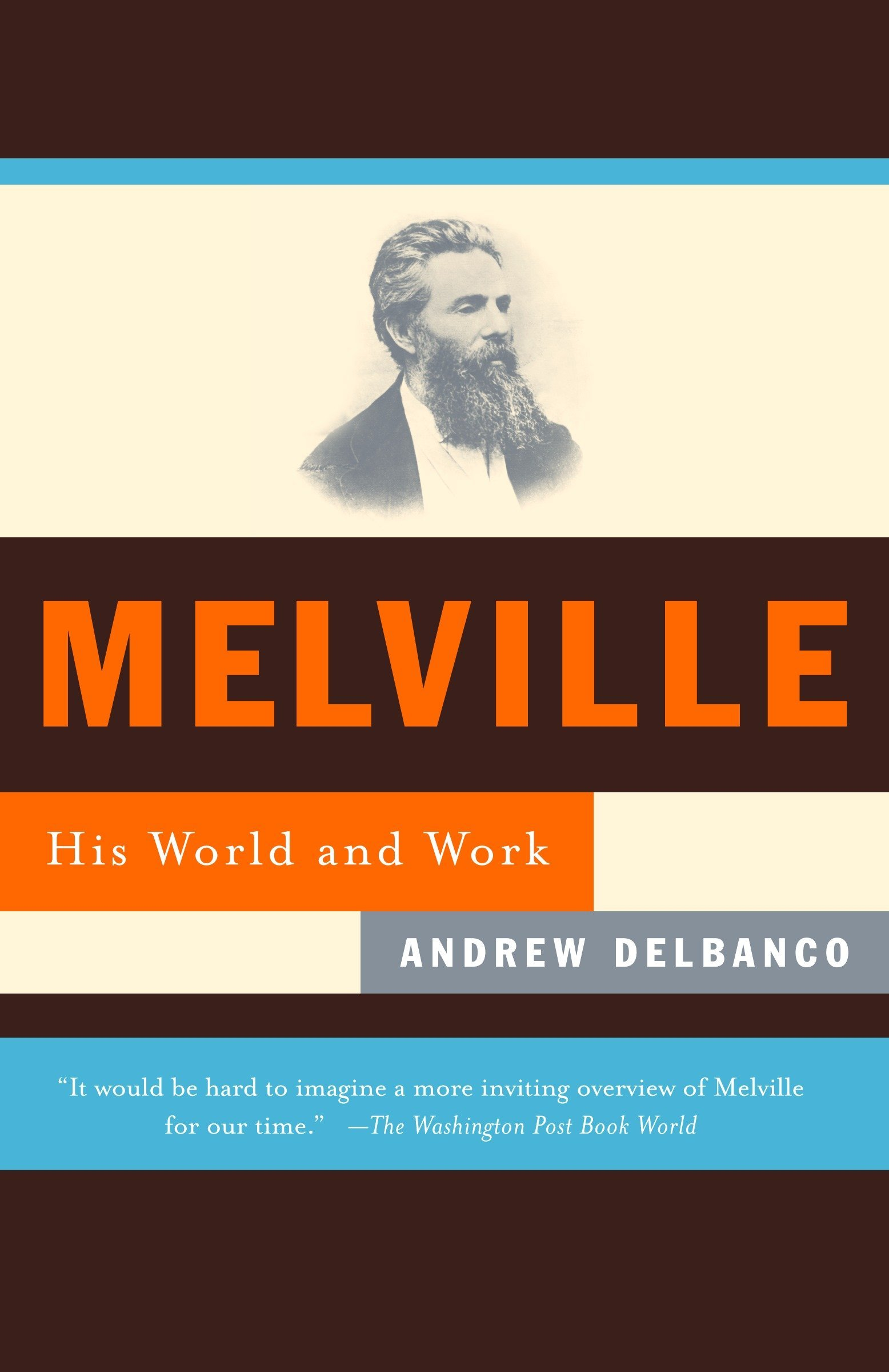 Amazon.com: Melville: His World and Work (9780375702976): Andrew Delbanco:  Books