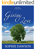 Giving Love (Cottonwood Book 3)