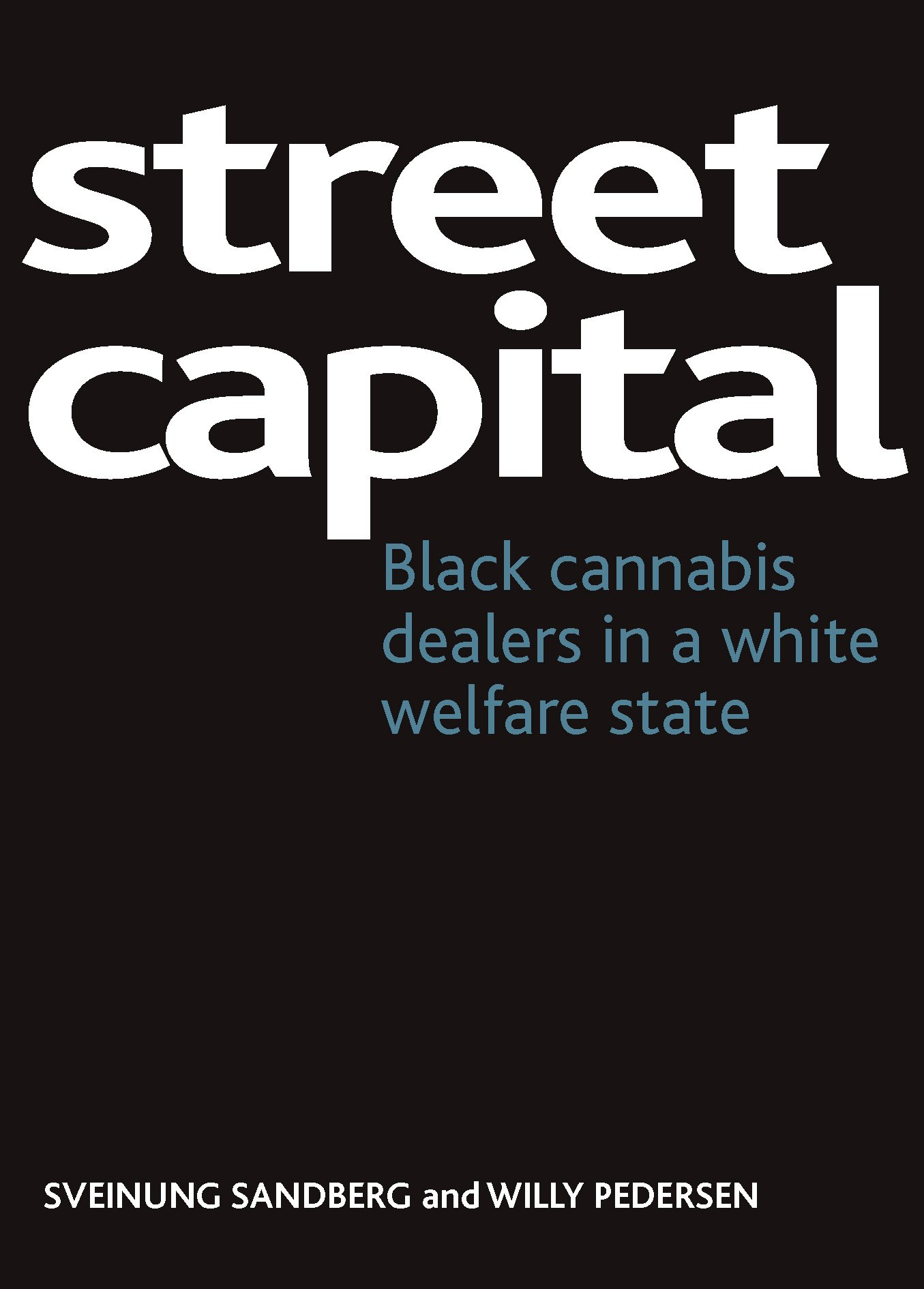 Image result for Street Capital Black Cannabis Dealers in a White Welfare State