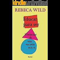 Educar para ser: Vivencias de una escuela activa