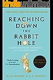 Reaching Down the Rabbit Hole: Extraordinary Journeys into the Human Brain