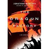 The Dragon Factory: A Joe Ledger Novel (Joe Ledger, 2)