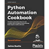 Python Automation Cookbook: 75 Python automation ideas for web scraping, data wrangling, and processing Excel, reports, email