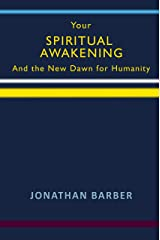 Your Spiritual Awakening: And the New Dawn for Humanity Kindle Edition