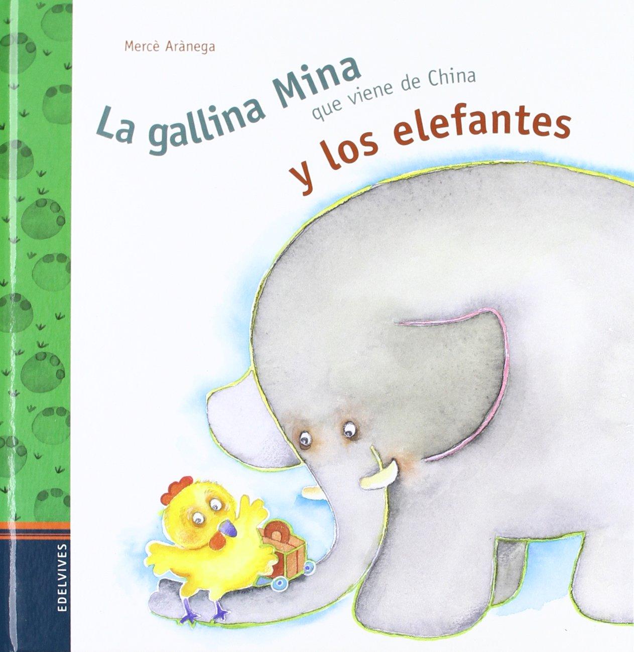 La gallina Mina que viene de China y los elefantes (Spanish) Hardcover – January 1, 1900