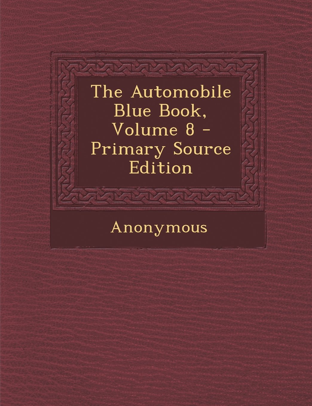 Read Online The Automobile Blue Book, Volume 8 - Primary Source Edition pdf epub