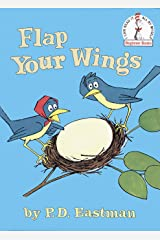 Flap Your Wings (Beginner Books(R)) Kindle Edition