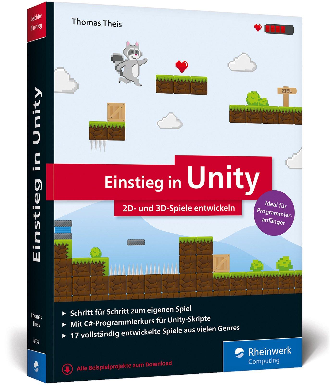 Einstieg in Unity: Schritt für Schritt zum eigenen Computerspiel. Ideal für Programmieranfänger ohne Vorwissen. (Ausgabe 2018) Broschiert – 23. März 2018 Thomas Theis Rheinwerk Computing 3836263327 COMPUTERS / General