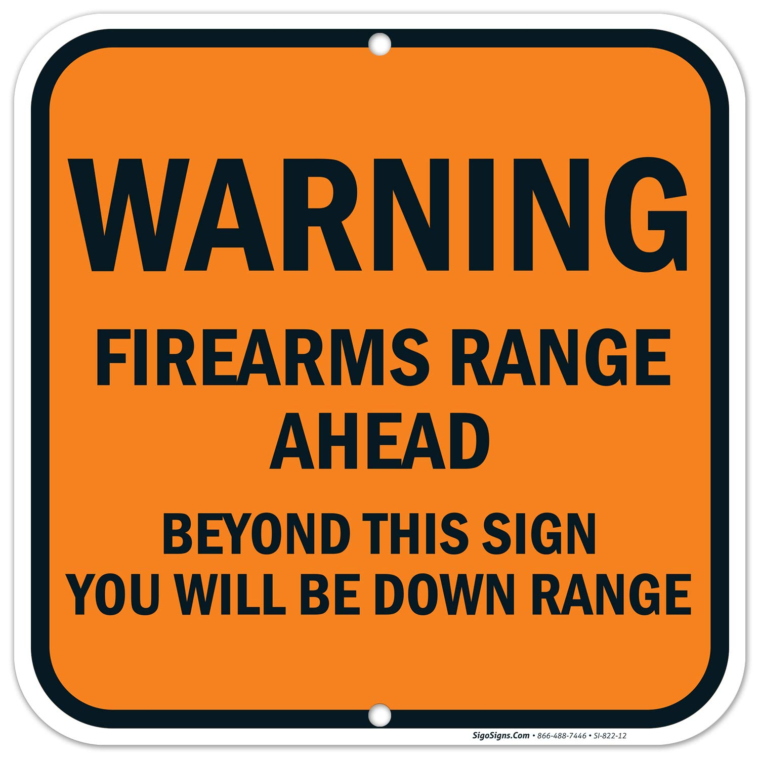 Firearms Range Ahead Beyond This Sign You Will Be Down Range Sign, 12x12 Rust Free Aluminum, Weather/Fade Resistant, Easy Mounting, Indoor/Outdoor Use, Made in USA by SIGO SIGNS