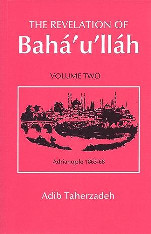 The Revelation of Bah�'u'll�h; Vol.2: Adrianople: 1863-68 (Revelation of Baha'u'llah Baghdad)