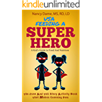 USA, Feeding a Superhero: A Kid's Guide to Food and Nutrition