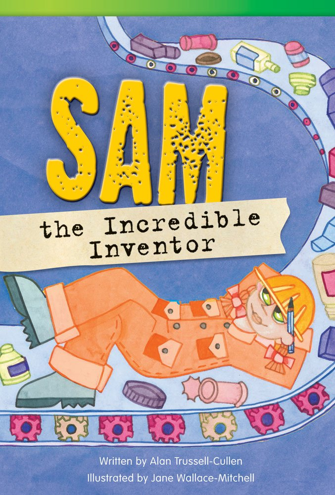 Read Online Sam the Incredible Inventor (Fiction Readers) pdf
