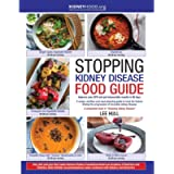 Stopping Kidney Disease Food Guide: A recipe, nutrition and meal planning guide to treat the factors driving the…
