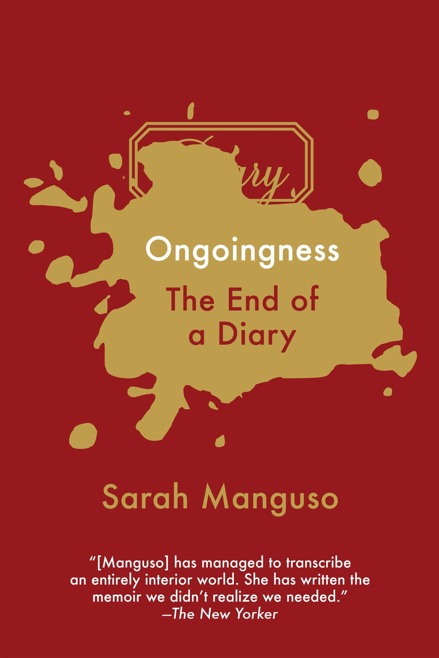 Ongoingness: The End of a Diary pdf epub