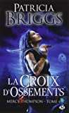 Mercy Thompson, Tome 4: La Croix d'ossements