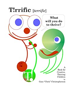 T!rrific [terrific] - What will you do to thrive?