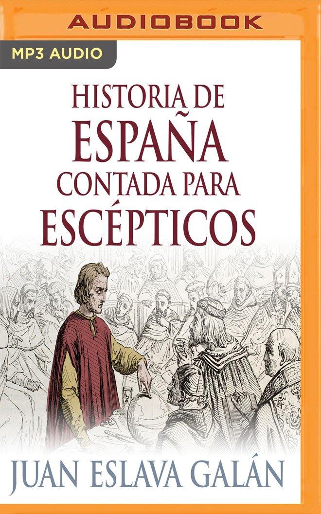 Historia de España Contada Para Escépticos Narración En Castellano ...